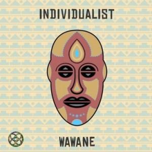 Individualist - WaWaNe (Fka Mash Afro Glitch)